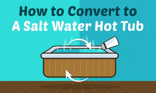 How To Convert To A Salt Water Hot Tub Hot Tub Room Hot Tub