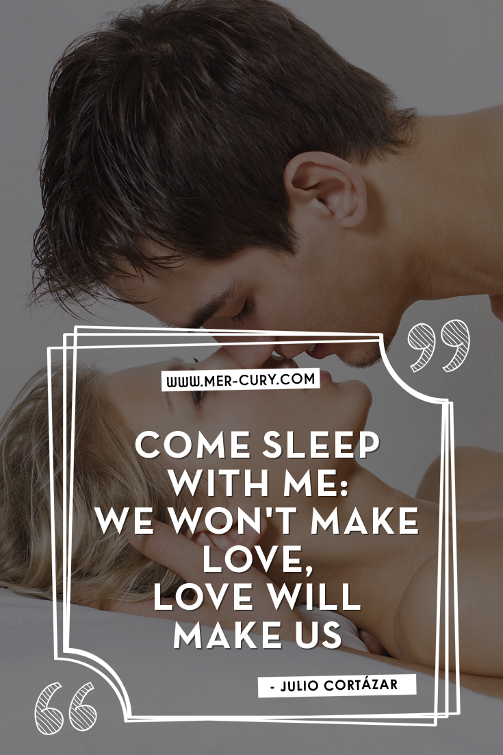 Different ways to make love - 12 Romantic Quotes That Will Make You Celebrate True Love