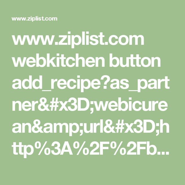 www.ziplist.com webkitchen button add_recipe?as_partner=webicurean&url=http%3A%2F%2Fblog.webicurean.com%2F2012%2F10%2F14%2Fchicken-roasted-with-white-wine-sundaysupper%2F