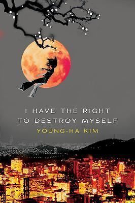 I Have The Right To Destroy Myself By Young Ha Kim 2007 Paperback Music Book Psychological Thrillers Film Music Books