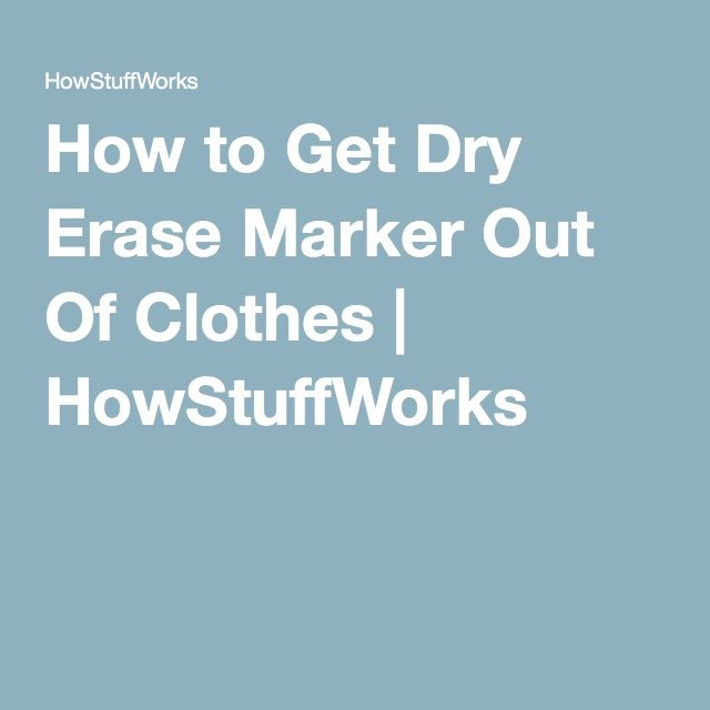 How To Get Dry Erase Marker Out Of Clothes Dry Erase Markers Dry Erase Marker Stain Remover