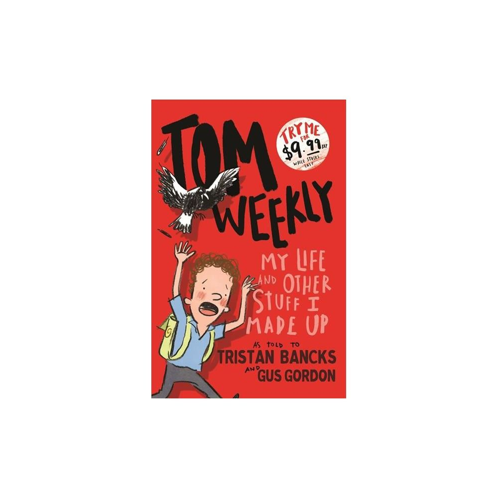 My Life And Other Stuff I Made Up Tom Weekly By Tristan Bancks Paperback Paperbacks Toms Theme Parks Rides
