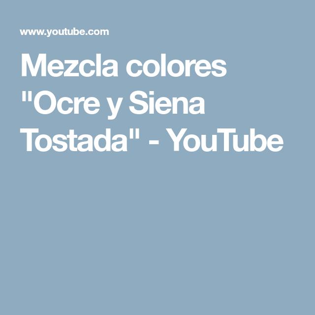 Mezcla colores ocre y siena tostada youtube tutor as - Mezcla de colores para pintar ...