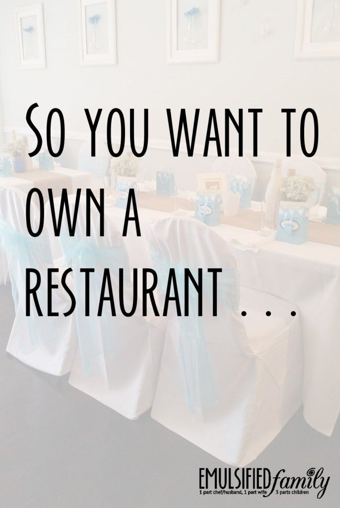 So You Want To Own A Restaurant  Restaurant Owner Restaurants