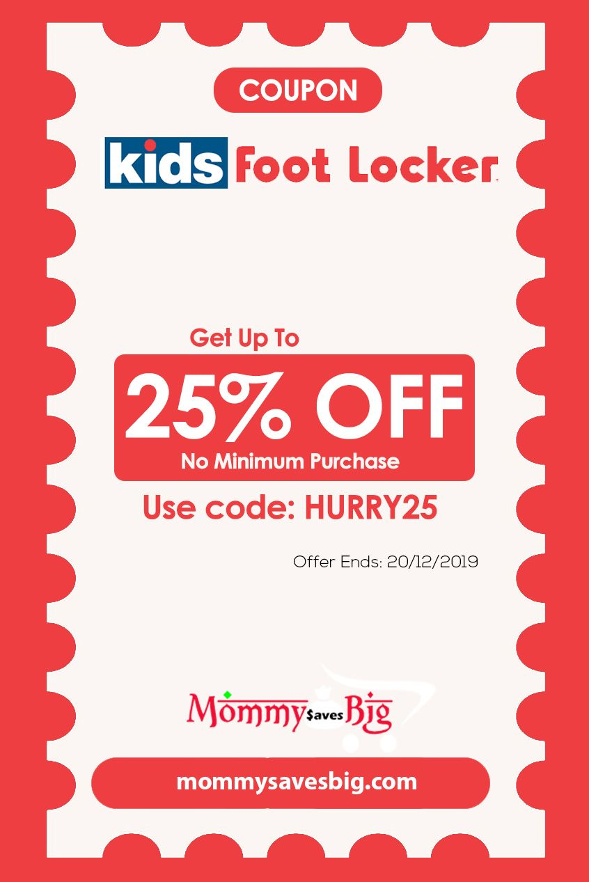 Kids Foot Locker Get Up To 25 Off No Minimum Purchase Use Code Hurry25 Money Saving Mom Mom Coupons Printable Coupons