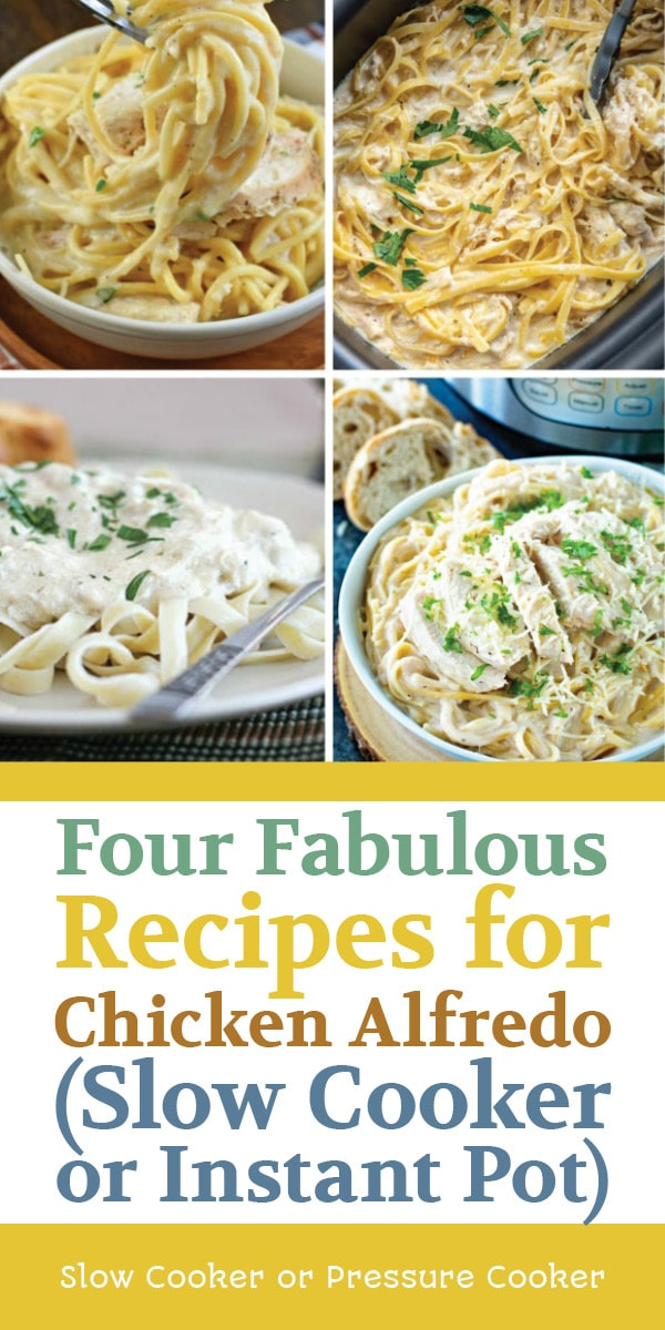 Four Fabulous Recipes for Chicken Alfredo (Slow Cooker or Instant Pot) images