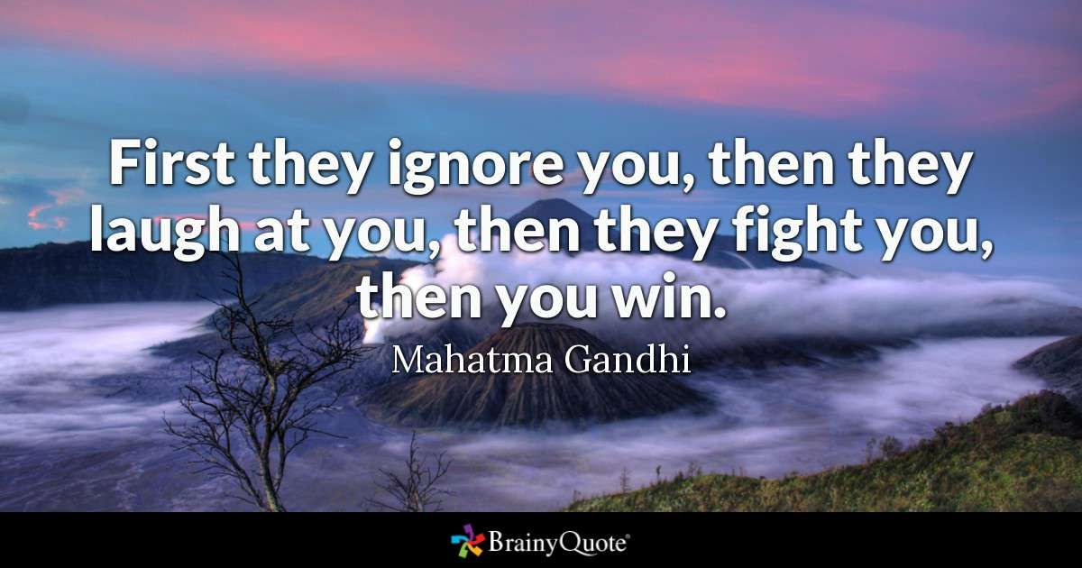 Mahatma Gandhi Quotes Being Ignored Quotes Fighting Quotes Funny Quotes Sarcasm