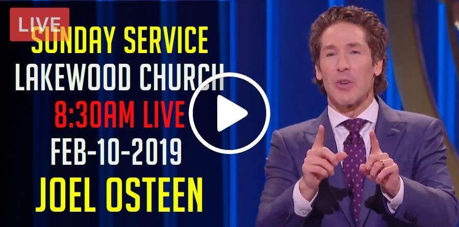 Sunday Service Lakewood Church 8 30AM February102019