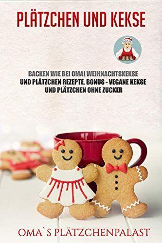 Weihnachtskekse Buch.Plätzchen Und Kekse Backen Wie Bei Oma Weihnachtskekse Und