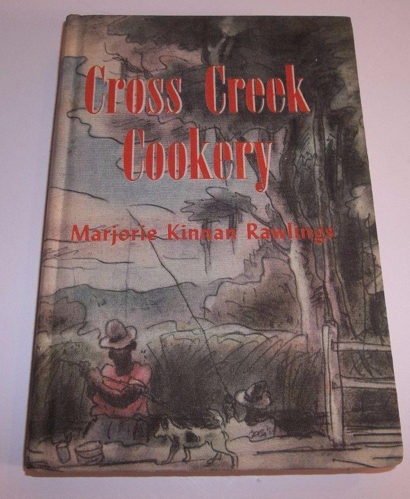 Cross Creek Cookery Marjorie Kinnan Rawlings 1942 Cook Book ...