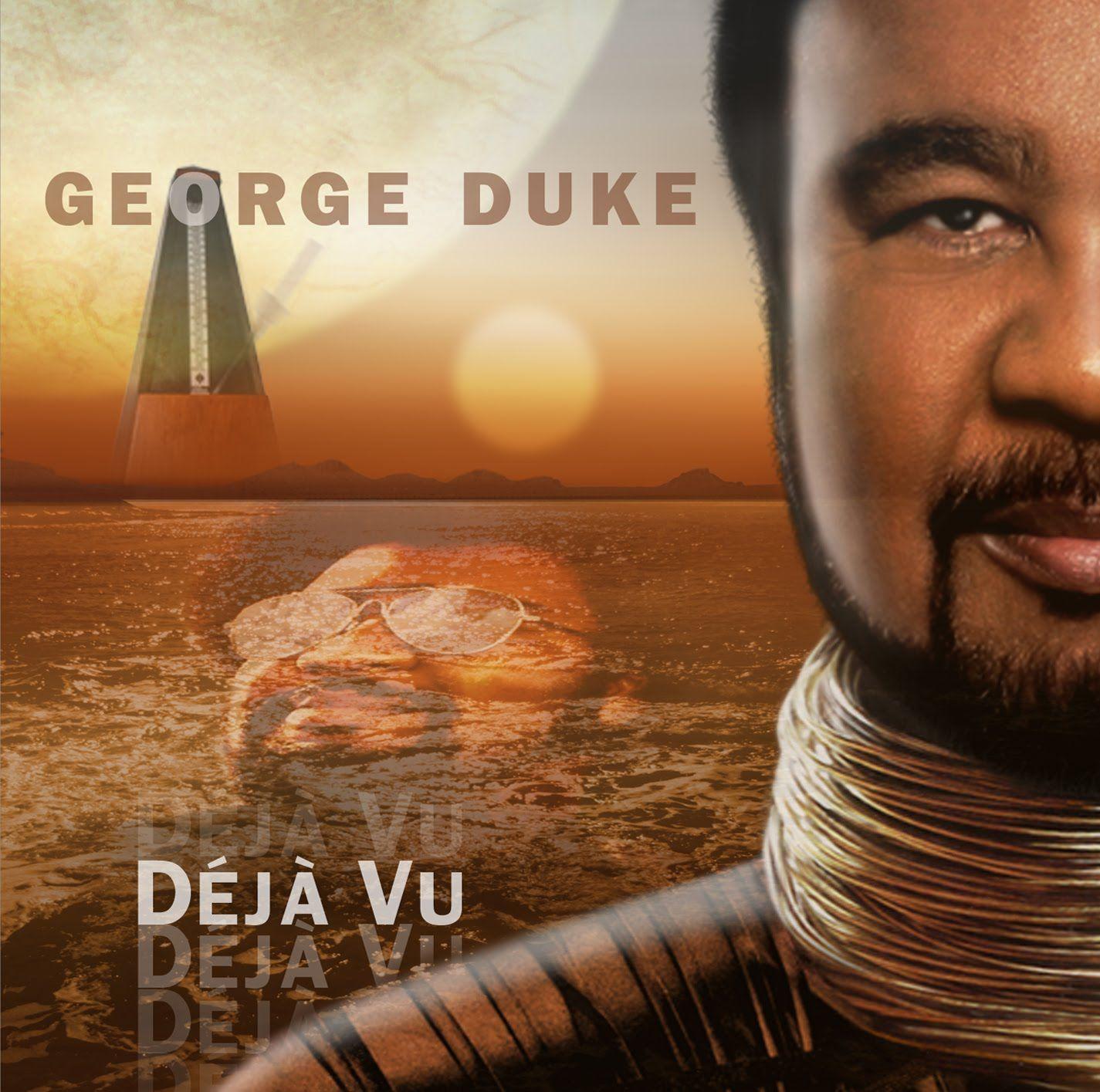 George Duke Revisits The Sounds Of The Golden Age Of Funk And Soul On Déjà Vu. Features guest performances by trumpeter Nicholas Payton,flutist Hubert Laws ...