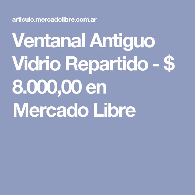Ventanal Antiguo Vidrio Repartido - $ 8.000,00 en Mercado Libre