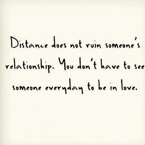 Distance Does Not Ruin Someones Relationship You Dont Have To See