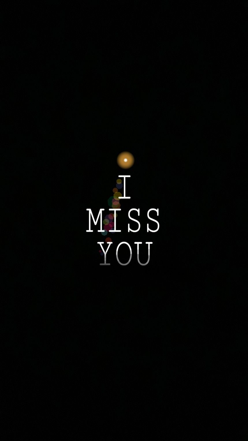 I Miss You I Miss You Wallpaper Miss You Images I Miss You