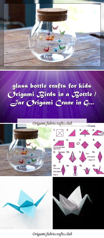 Photo of Glasflasche Basteln für Kinder Origami Vögel in einer Flasche / Glas Origami Kran in G…