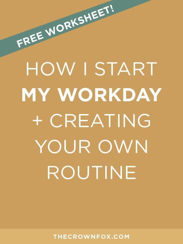 How I Start My Workday + Creating Your Own Routine (With