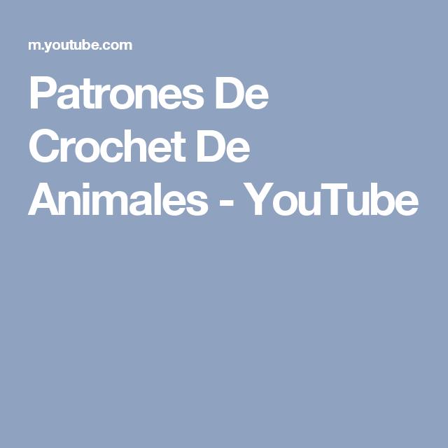 Patrones De Crochet De Animales - YouTube | crochet | Pinterest ...