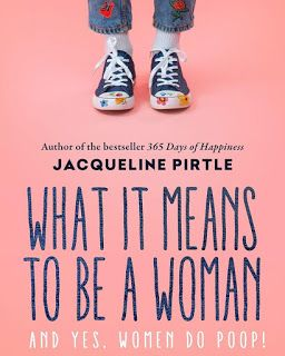 Articles and more.... Storie, racconti, recensioni ... : What it means to be a Woman And Yes, Women do Poop by Jacqueline Pirtle