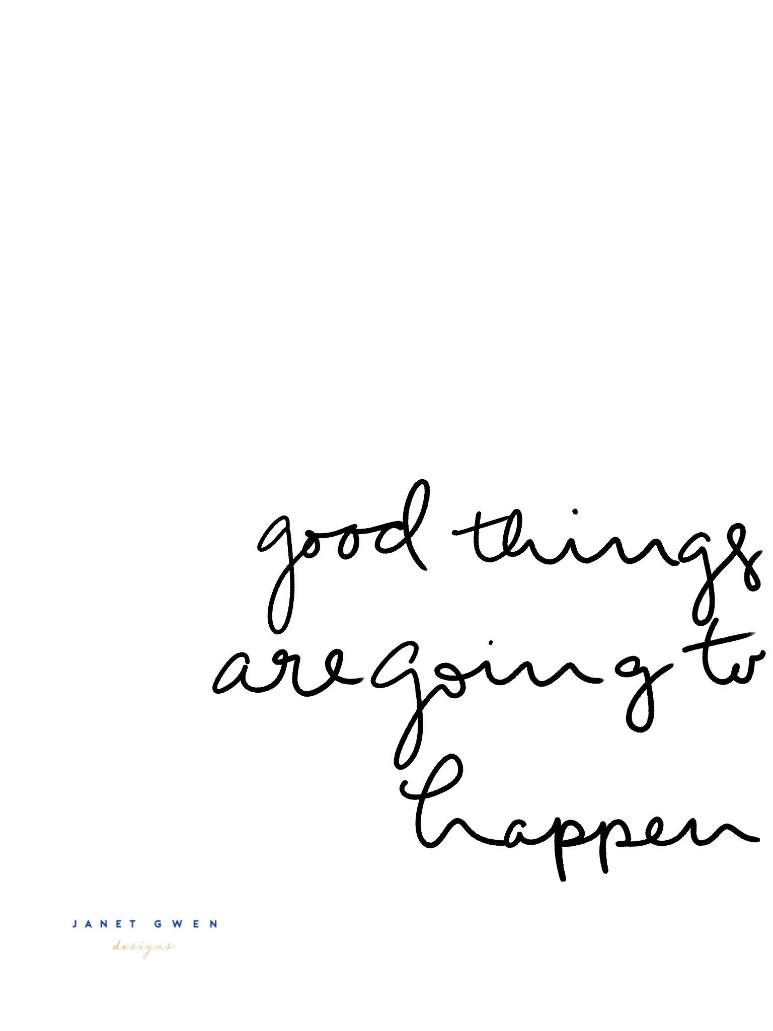 Good Things Are Going To Happen Pinterest
