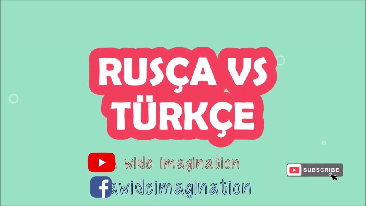Rusca Vs Turkce Hangi Kelimeler Benziyor Turkce