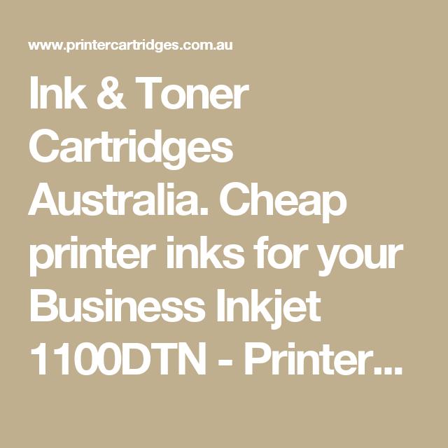 Ink & Toner Cartridges Australia. Cheap printer inks for your Business Inkjet 1100DTN - PrinterCartridges.com.au