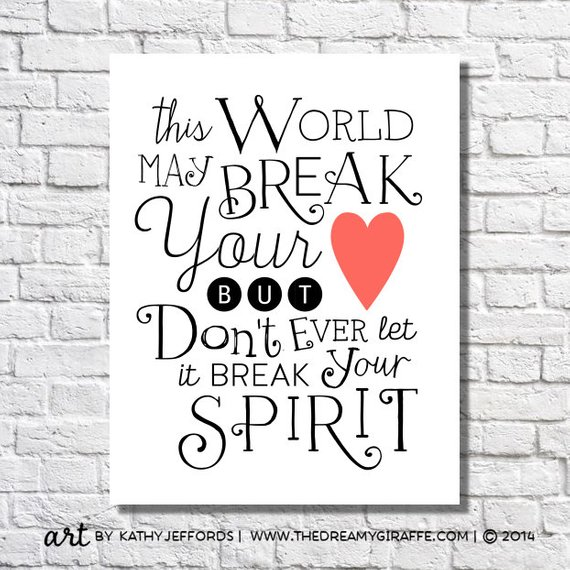 Broken Heart Art Print Inspirational Quote Positive