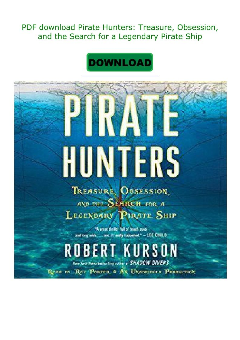 Obsession Treasure Pirate Hunters and the Search for a Legendary Pirate Ship