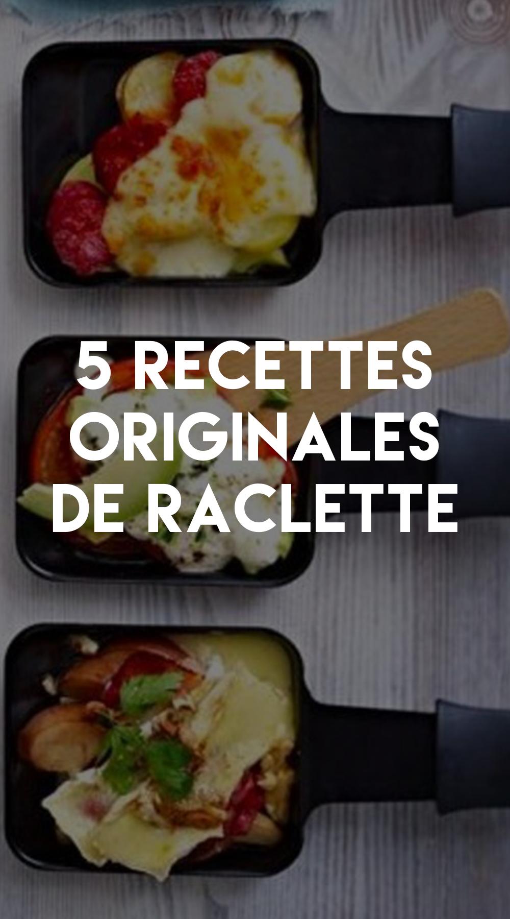 raclette 5 recettes originales cuisine et recettes. Black Bedroom Furniture Sets. Home Design Ideas