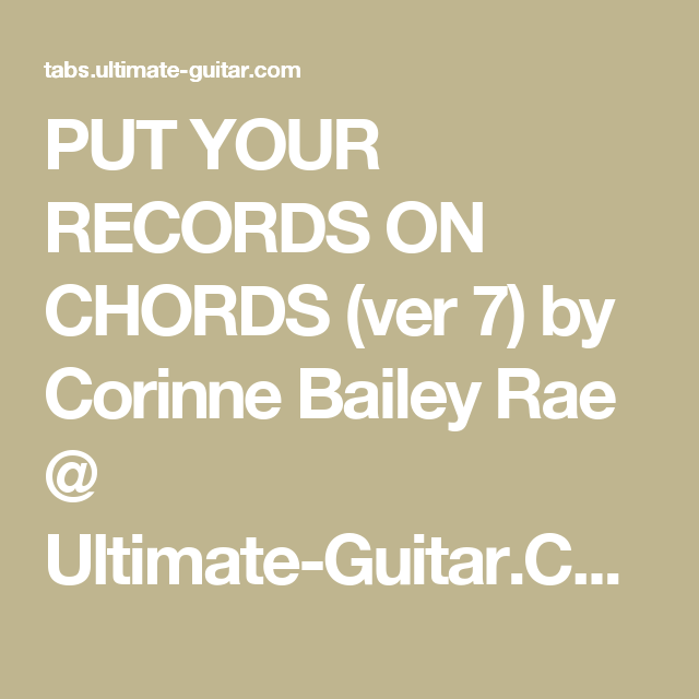 PUT YOUR RECORDS ON CHORDS (ver 7) by Corinne Bailey Rae @ Ultimate ...