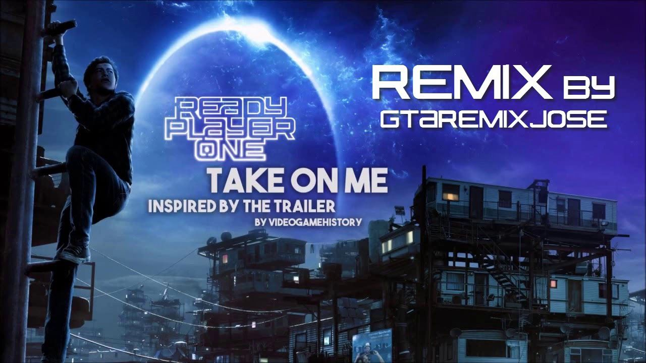 A Ha Take On Me Ready Player One Tribute Remix Extended