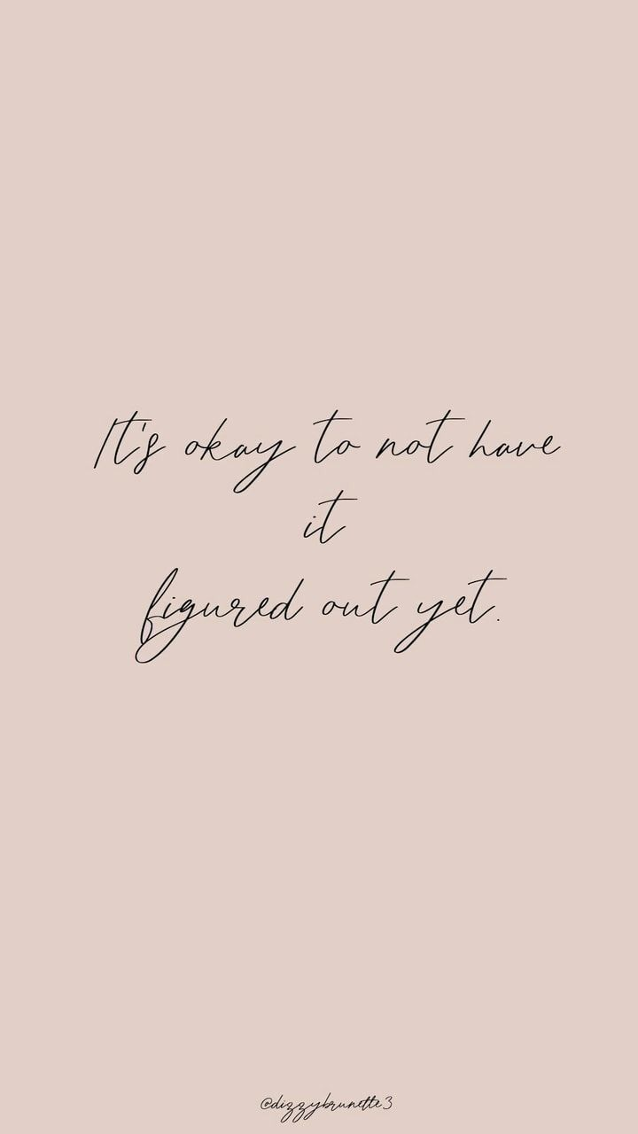 It's okay to not have it figured out yet / wor... - #affirmations #figured #It39s #wor