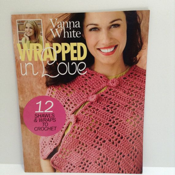 Crochet Pattern Book Vanna White Wrapped In Love By Raeoflight
