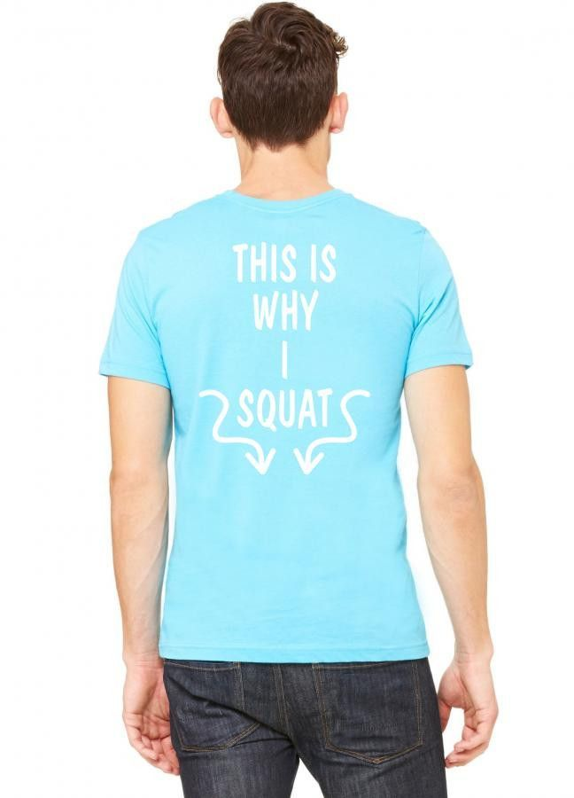 this is why i squat 1 Tshirt