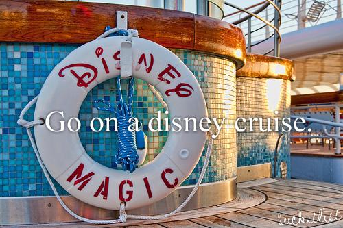 Bucket list - go on a Disney cruise