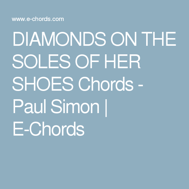 DIAMONDS ON THE SOLES OF HER SHOES Chords - Paul Simon | E-Chords ...