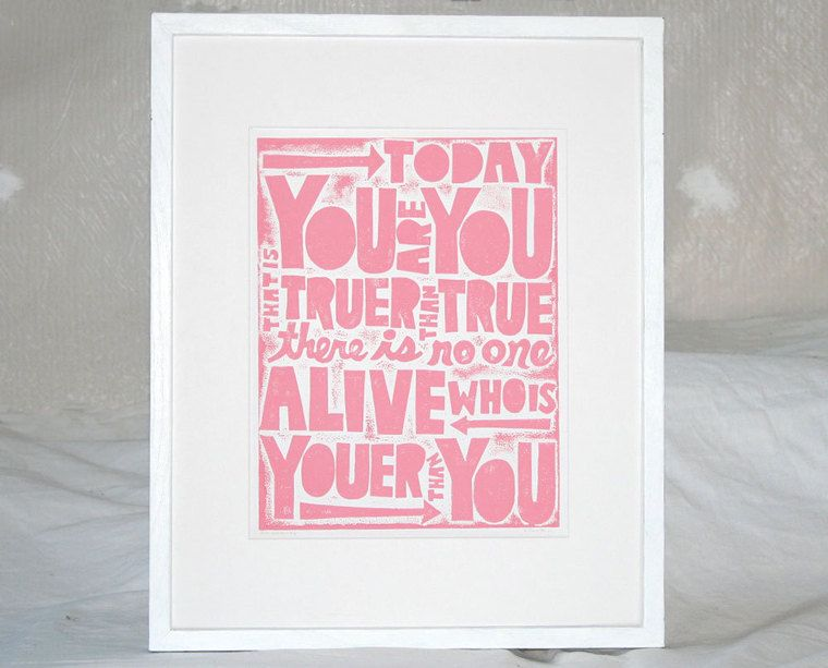 Dr Seuss INSPIRED Today You are You Etsy by rawartletterpress, via Etsy.