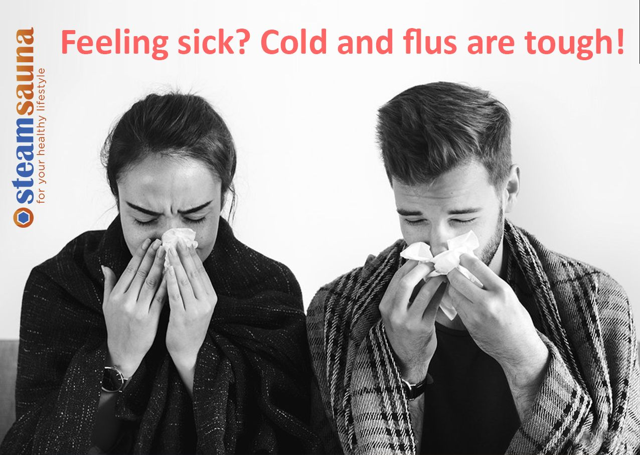 Feeling sick ? Cold and flus are tough ! Sauna benefits