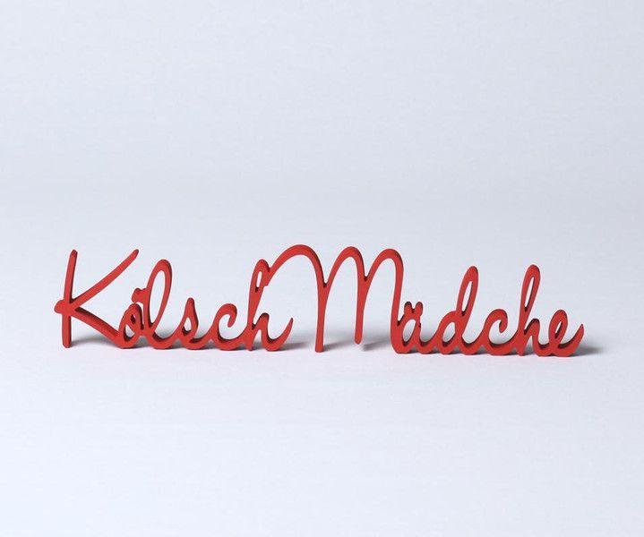 Buchstaben Schriftzuge Kolsch Madche Koln Schriftzug Aus Holz Rot Ein Designerstuck Von Domstadtdesign Bei Da Kolsch Spruch Schriftzug Karneval Spruche