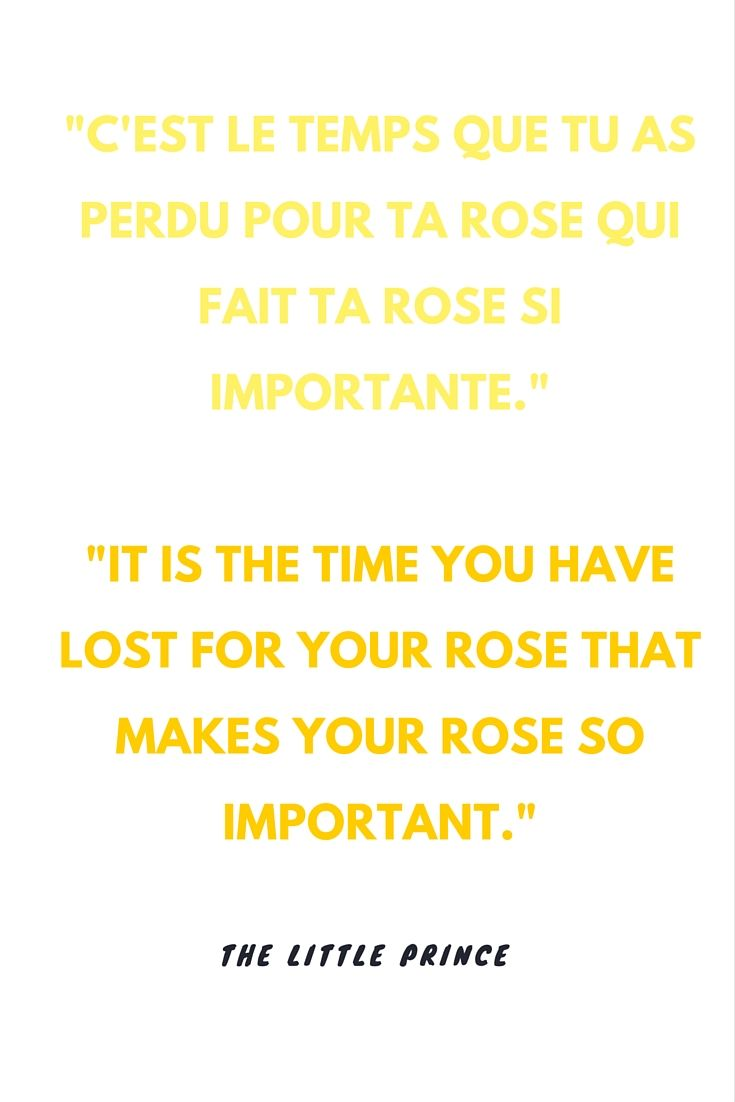 French Quotes About Friendship It Is The Time You Have Lost For Your Rose That Makes Your Rose So