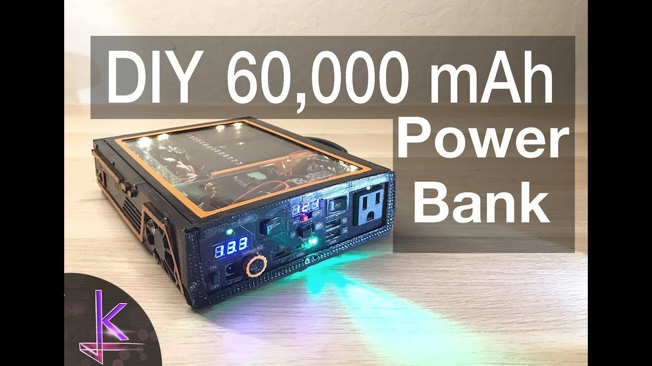 Ultimate Diy 60 000mah Power Bank 222wh 3 7v Powerbank Electronics Projects Power