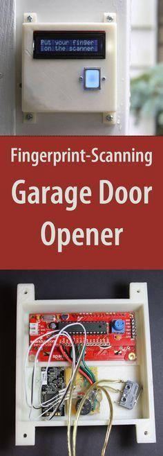 Diy Fingerprint Scanning Garage Door Opener Pinterest Techniek