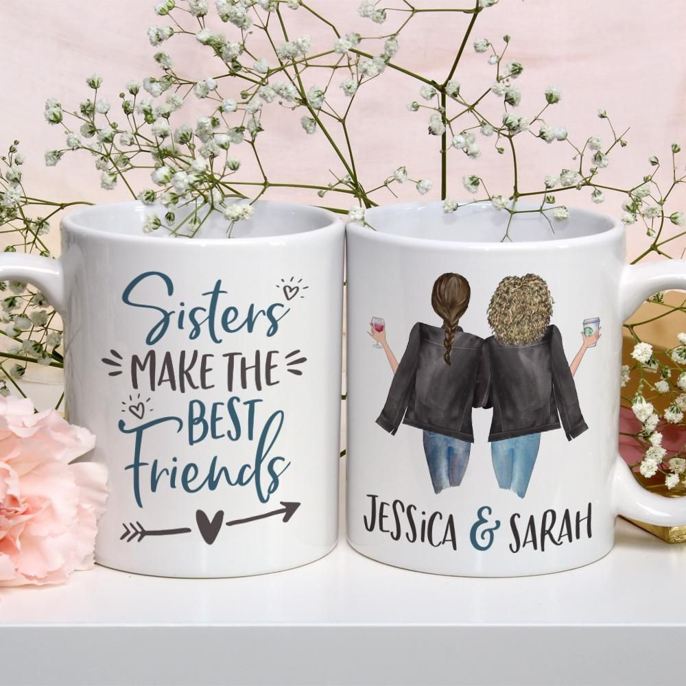 Sisters Make The Best Friends Personalized Mug Diy Gifts