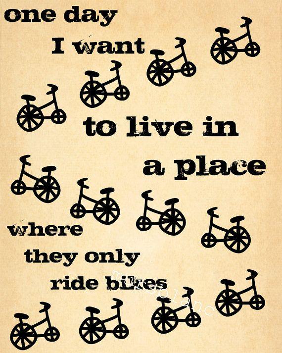 They Only Ride Bikes Fietsen Fiets En Spreuken