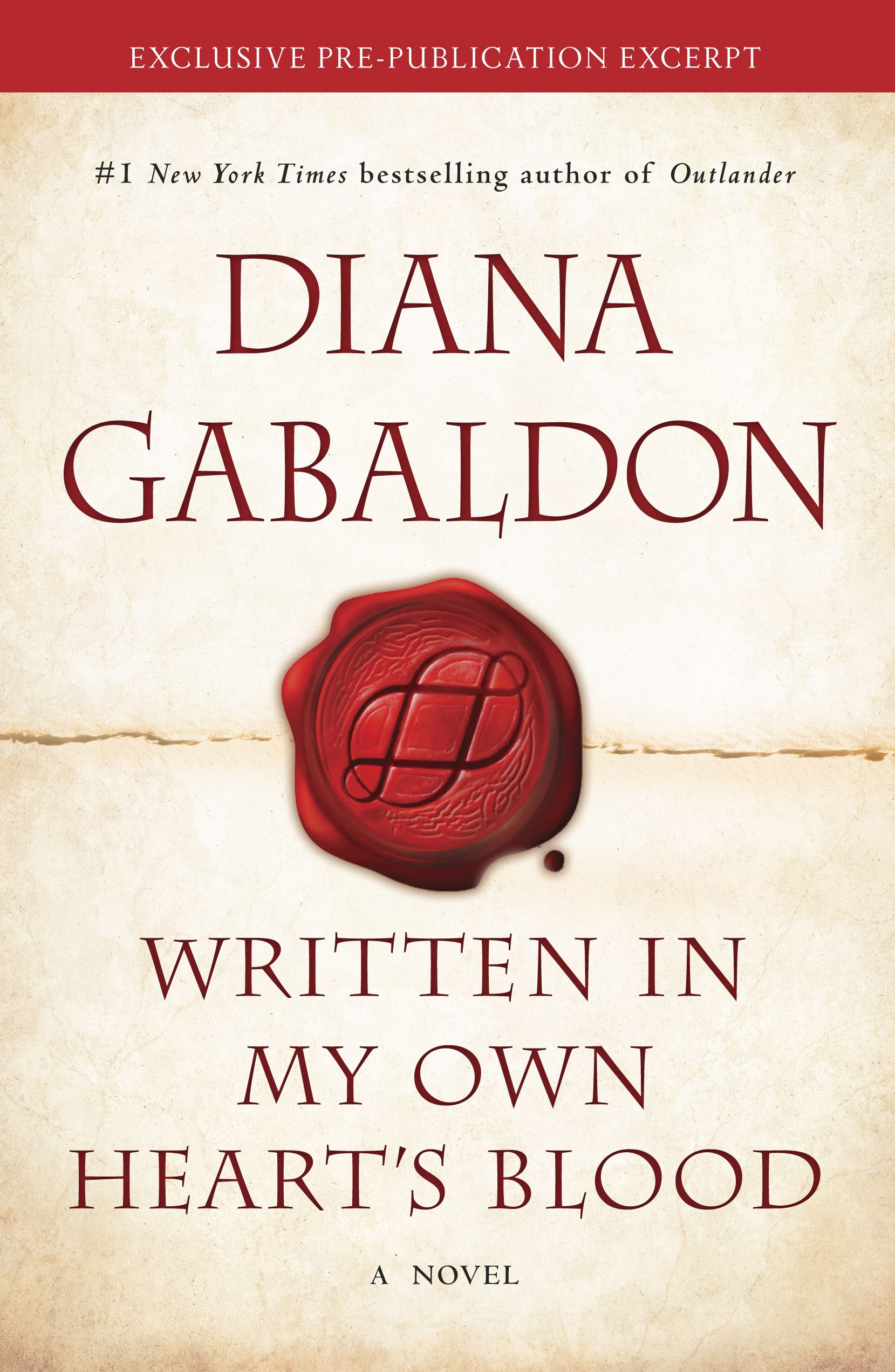 ... limited-edition booklet containing the full text of the first 7  chapters of Diana Gabaldon's upcoming novel, WRITTEN IN MY OWN HEART'S BLOOD  (Book 8 of ...
