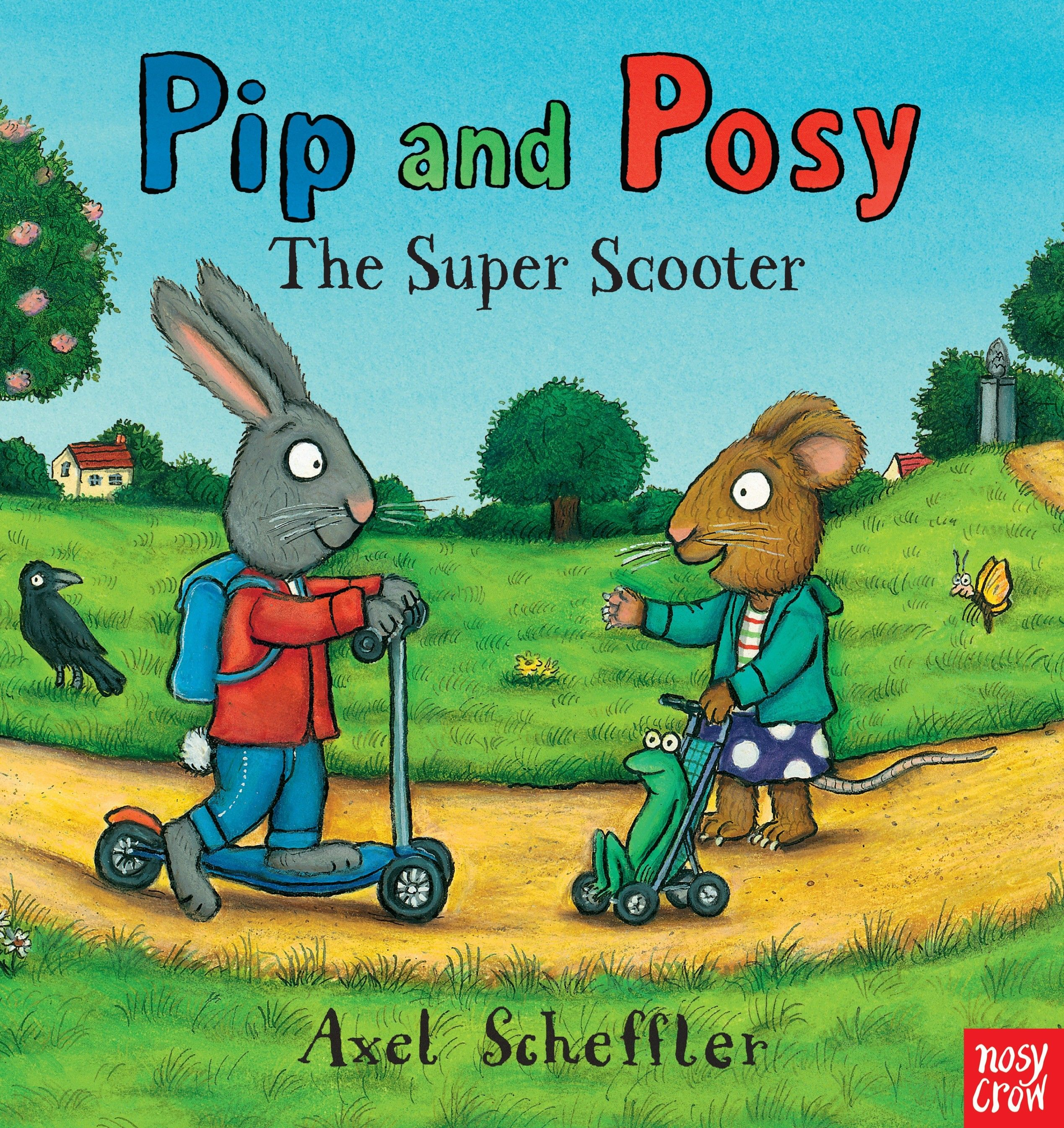 Pip and Posy: The Super Scooter - Three cheers for Axel Schefffler for creating a beautifully illustrated, heartfelt tale toddlers can relate to