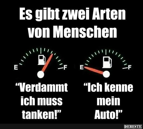Es gbt zwei Arten von Menschen.. Auto tanken lustig witzig Sprüche