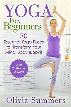 epub yoga for beginners 30 essential yoga poses to