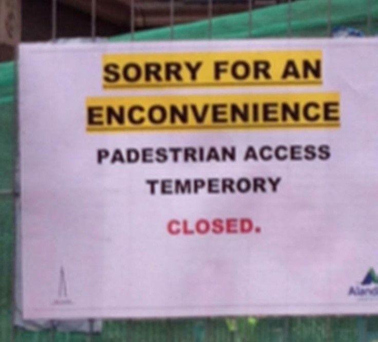 Grammar Fail Sorry For An Enconvenience Padestrian Access - The 24 funniest spelling mistakes ever