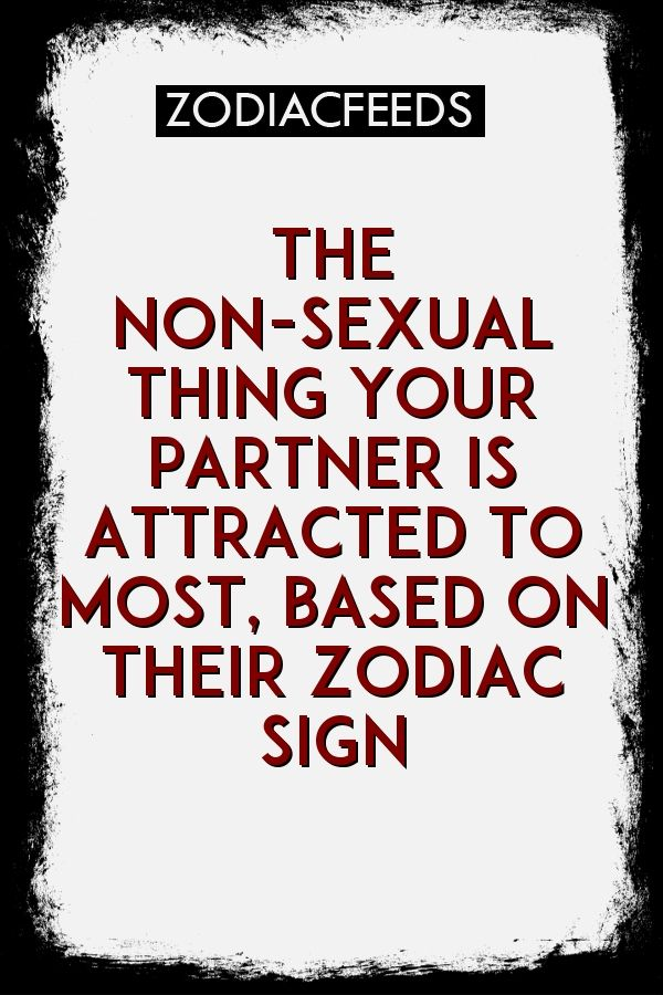 Most sexually attracted zodiac signs