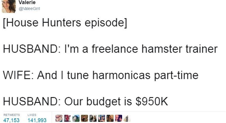People Can T Stop Making Fun Of House Hunters Insane Budgets And Now It S A Meme 24 Pics House Hunters House Hunters Meme Memes